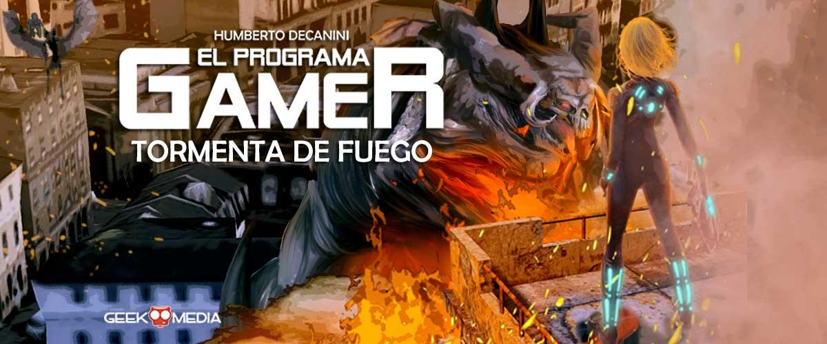 Lee un poco de El Programa GAMER – Tormenta de Fuego – GRATIS